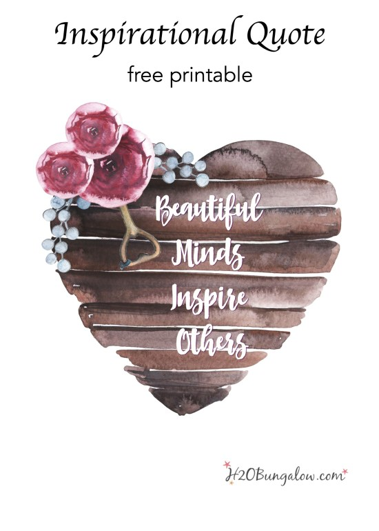 Free Inspirational printable of Beautiful Minds Inspire Others. Simple download instructions with tips for a frame worthy print. Easy DIY home decor project by H2OBungalow