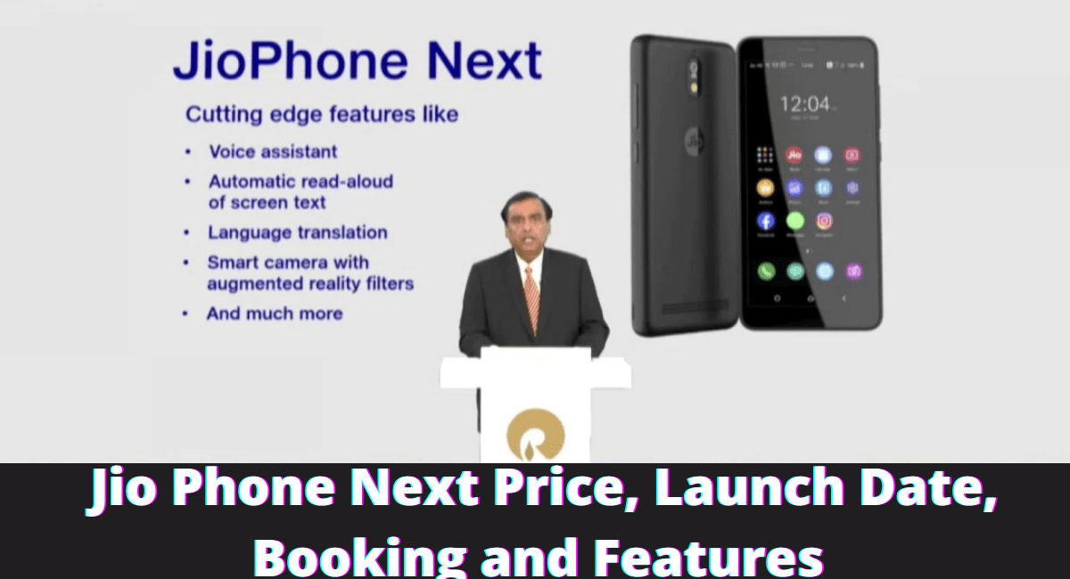 Jio Phone Next Price, Launch Date, Booking and Features