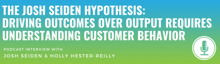 Driving Outcomes Over Output Requires Understanding Customer Behavior