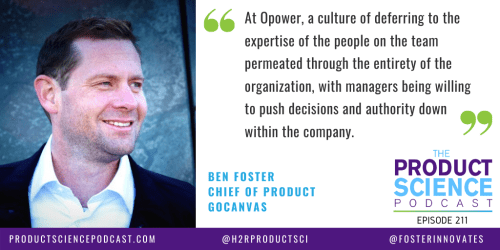 211: The Ben Foster Hypothesis: High-Growth Product Leaders Set a Clear Vision and Push Authority Down to the Teams