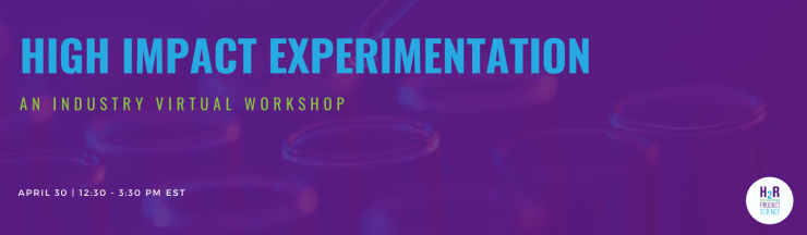High Impact Experimentation virtual workshop