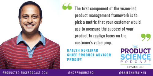 The Rajesh Nerlikar Hypothesis: Vision-Led Product Teams Are Focused on Customer Outcomes