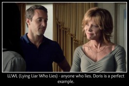 LLWL (Lying Liar Who Lies) - anyone who lies. Doris is a perfect example.