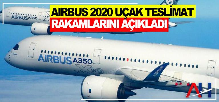 Airbus 2020 Uçak Teslimat Rakamlarını Açıkladı