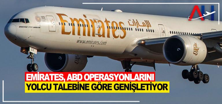 Emirates, ABD operasyonlarını yolcu talebine göre genişletiyor