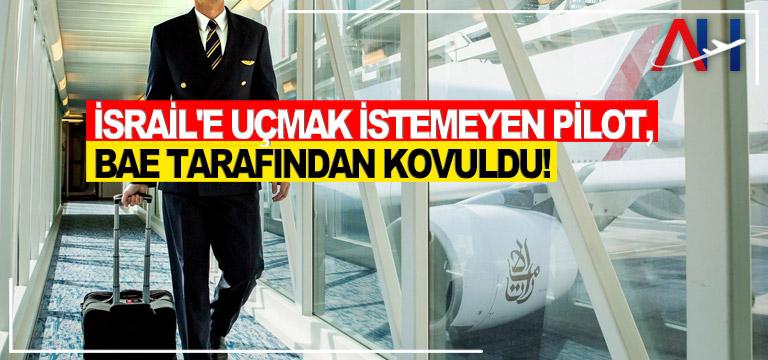 Emirates Havayolları'nın İsrail turuna katılmak istemeyen pilot kovuldu!