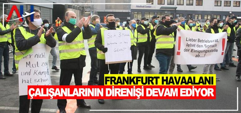 Frankfurt Havaalanı çalışanlarının direnişi devam ediyor