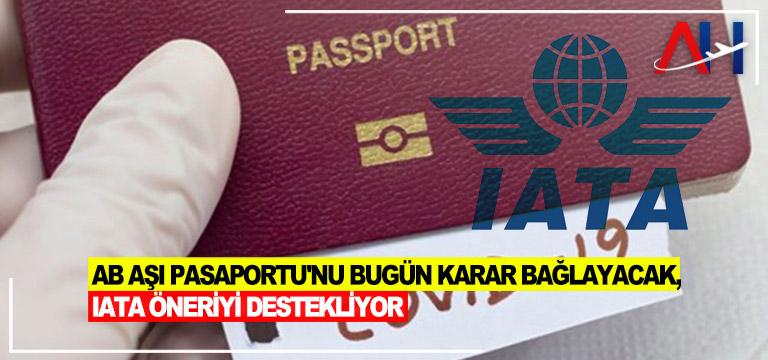 IATA 'Aşı pasaportu' önerisini desteklediğini açıkladı
