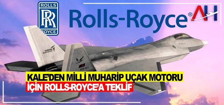 Kale'den Milli Muharip Uçak Motoru İçin Rolls-Royce'a teklif