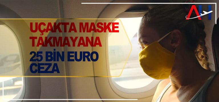 Uçakta maske takmayana 25 bin euro ceza