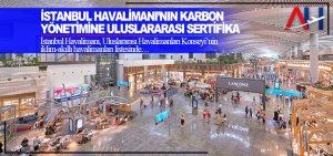 İstanbul Havalimanı'nın Karbon Yönetimine Uluslararası Sertifika