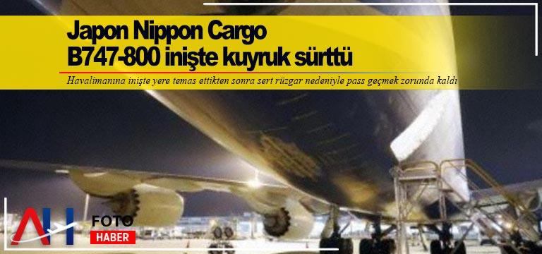 Japon Nippon Cargo B747-800 inişte kuyruk sürttü