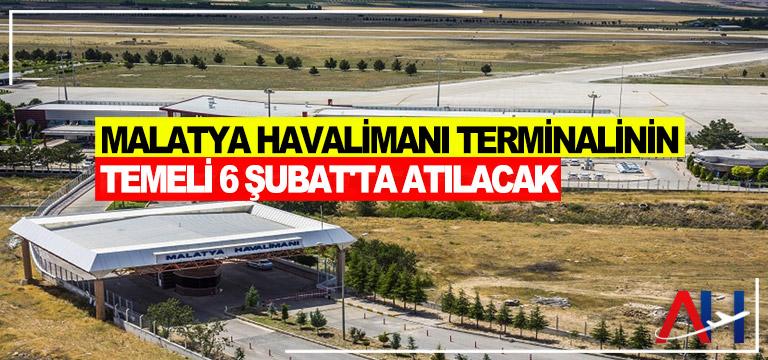 Malatya Havalimanı terminalinin temeli 6 Şubat'ta atılacak