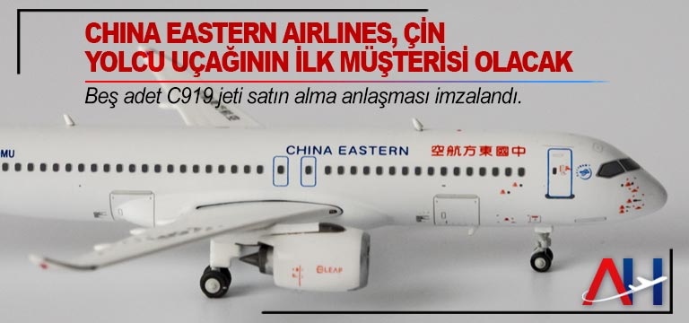 China Eastern Airlines, Çin yolcu uçağının ilk müşterisi olacak