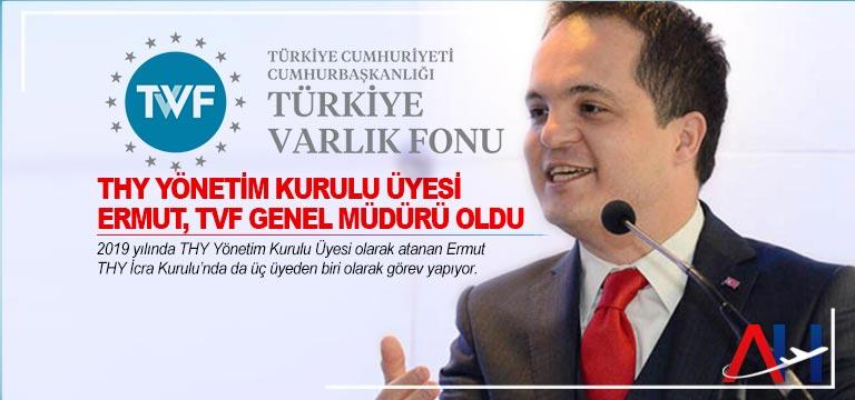 THY yönetim Kurulu Üyesi Ermut, TVF Genel Müdürü oldu