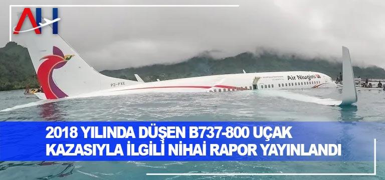 2018 yılında düşen B737-800 uçak kazasıyla ilgili nihai rapor yayınlandı