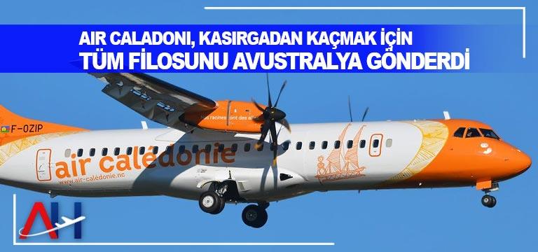 Air Caladoni, kasırgadan kaçmak için tüm filosunu Avustralya gönderdi