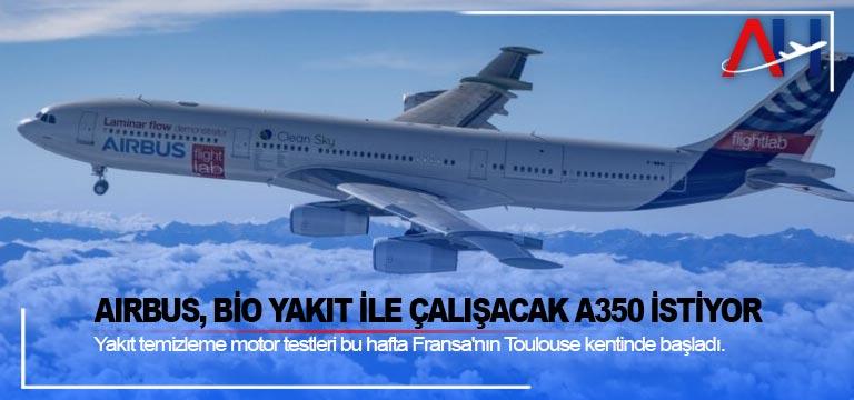 Airbus, Bio Yakıt ile çalışacak A350 istiyor