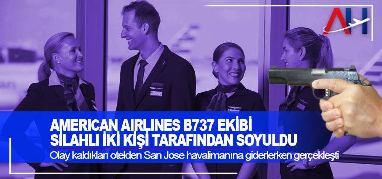 American Airlines B737 ekibi silahlı iki kişi tarafından soyuldu
