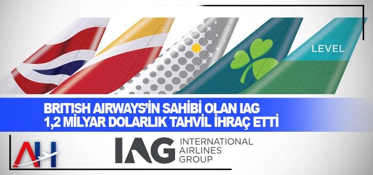 British Airways'in sahibi olan IAG 1,2 milyar dolarlık tahvil ihraç etti