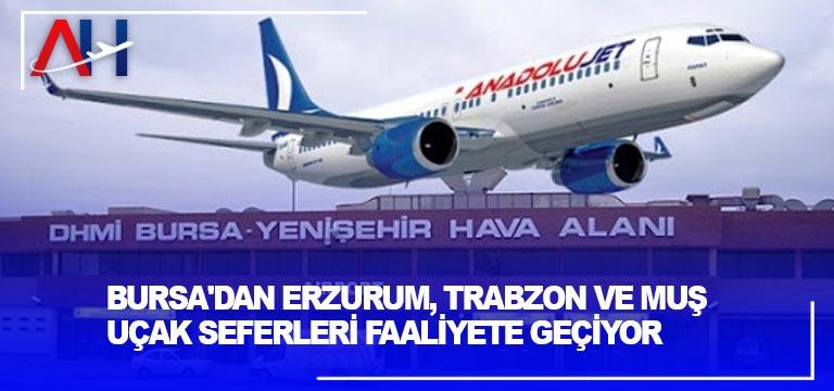 Bursa'dan Erzurum, Trabzon ve Muş uçak seferleri faaliyete geçiyor