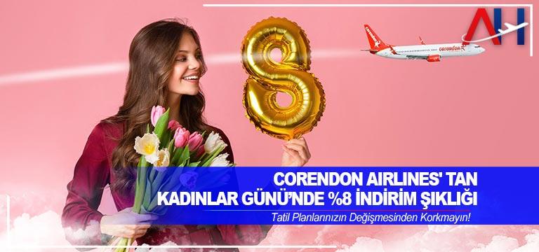 Corendon Airlines'tan Kadınlar Günü'nde %8 İndirim Şıklığı