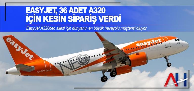 EasyJet, 36 adet A320 için kesin sipariş verdi