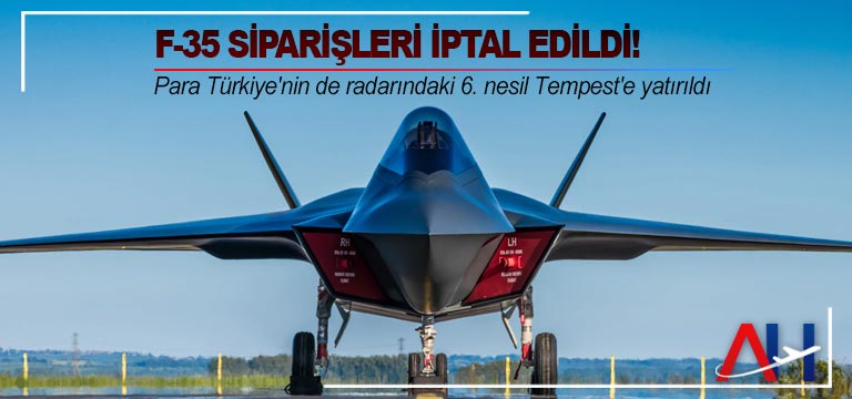 """F-35 siparişleri iptal edildi! İngiltere parasını """"Tempest""""e yatıracak"""