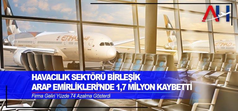 Havacılık Sektörü Birleşik Arap Emirlikleri'nde 1,7 Milyon Kaybetti