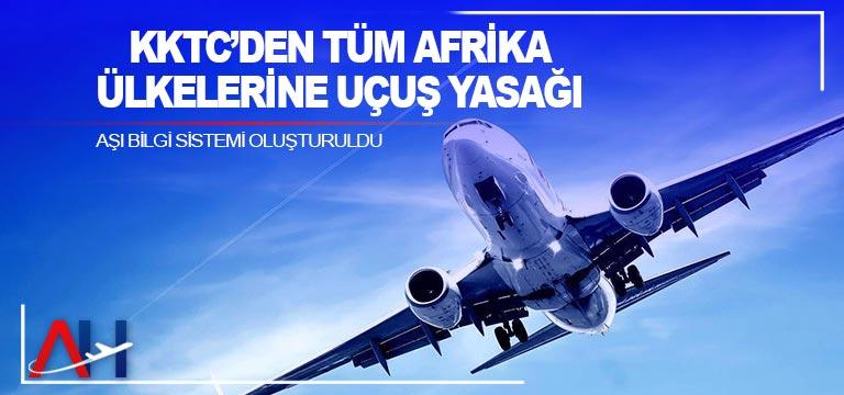 KKTC'den tüm Afrika ülkelerine uçuş yasağı