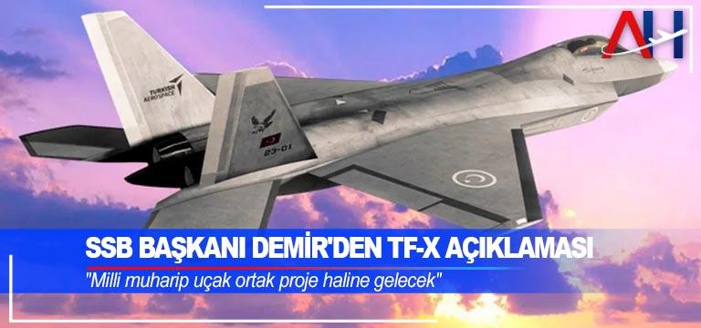SSB Başkanı Demir'den TF-X açıklaması