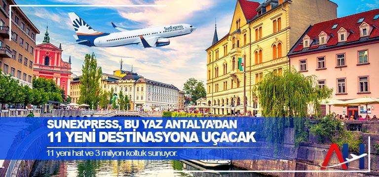 SunExpress, bu yaz Antalya'dan 11 yeni destinasyona uçacak