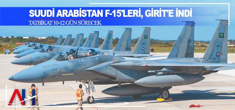 Suudi Arabistan F-15'leri, Girit'e indi