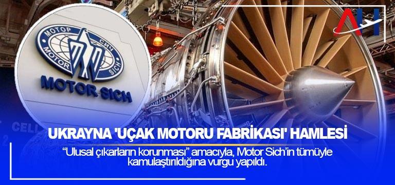 Ukrayna 'uçak motoru fabrikası' Motor Sich'i kamulaştırma hamlesi