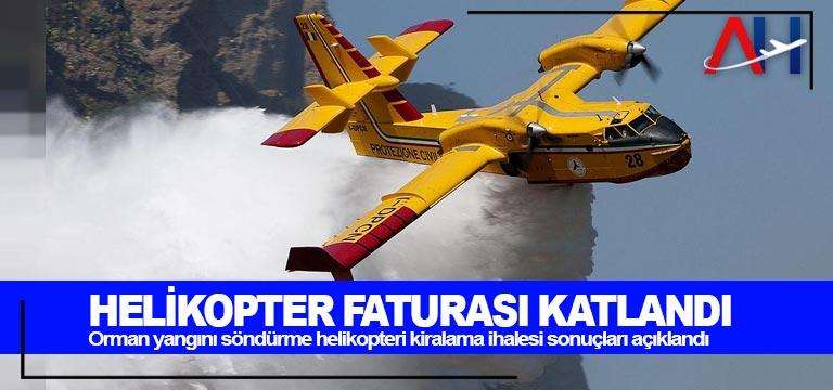 Orman yangını söndürme helikopteri kiralama ihalesi sonuçları açıklandı
