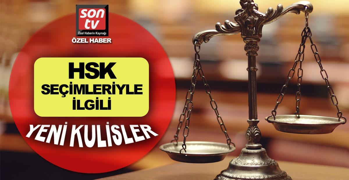 HSK üyeliği seçimlerinden flaş kulisler! SON TV flaş kulisleri ilk kez açıklıyor | SON TV