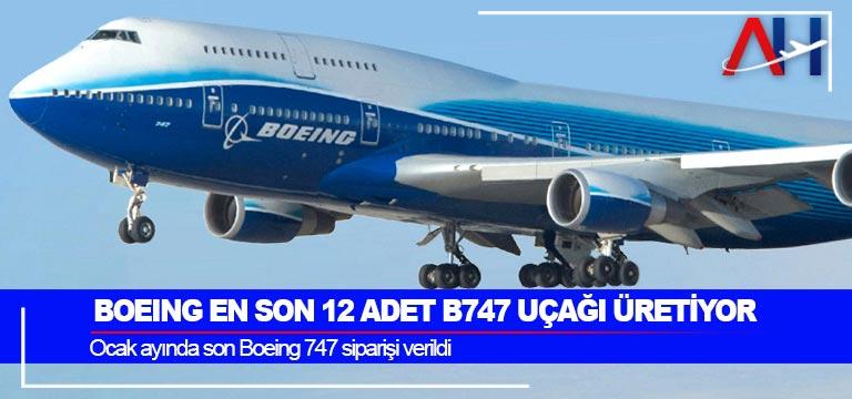 Boeing en son 12 adet B747 uçağı üretiyor