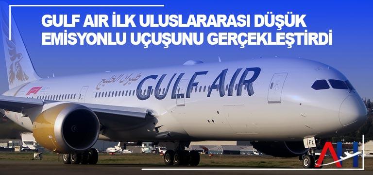 Gulf Air ilk uluslararası düşük emisyonlu uçuşunu gerçekleştirdi