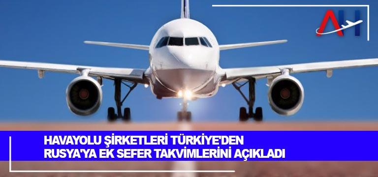 Havayolu şirketleri Türkiye'den Rusya'ya ek sefer takvimlerini açıkladı