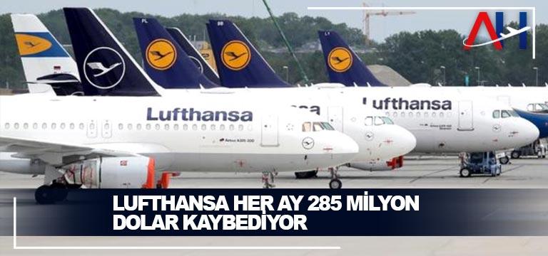 Lufthansa her ay 285 Milyon Dolar kaybediyor
