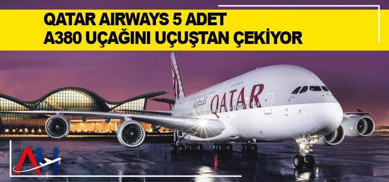 Qatar Airways 5 adet A380 uçağını uçuştan çekiyor