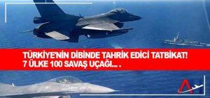 Türkiye'nin dibinde tahrik edici tatbikat! 7 ülke 100 savaş uçağı…