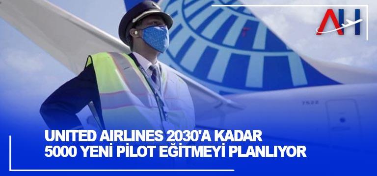 United Airlines 2030'a Kadar 5000 Yeni Pilot Eğitmeyi Planlıyor