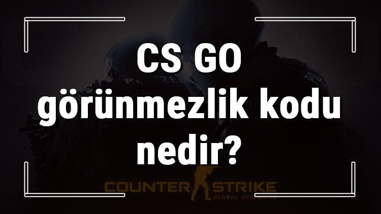 CS GO görünmezlik kodu nedir? CS GO'da görünmez olma kodu (Console)