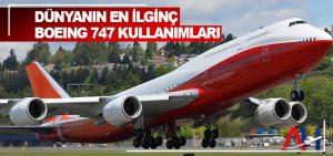 Dünyanın En İlginç Boeing 747 Kullanımları