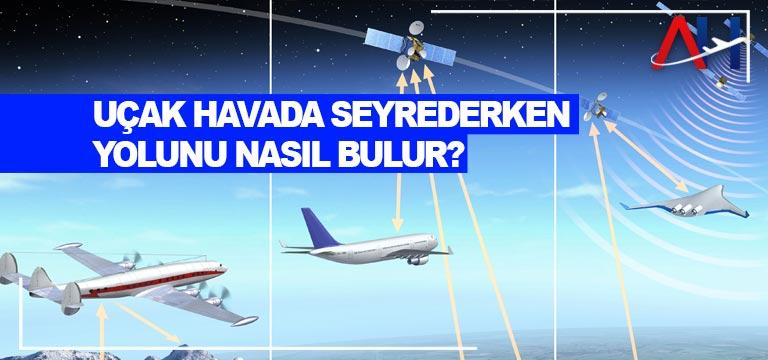 Uçak havada seyrederken yolunu nasıl bulur?