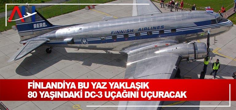 Finlandiya bu yaz yaklaşık 80 yaşındaki DC-3 uçağını uçuracak