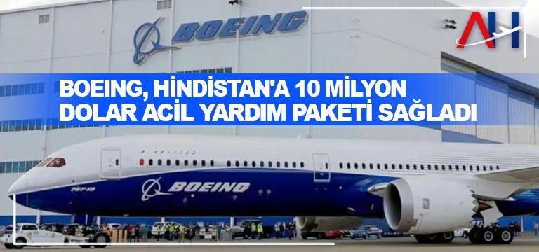 Boeing, Hindistan'a 10 Milyon Dolar acil yardım paketi sağladı
