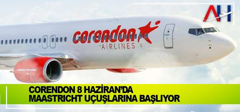 Corendon 8 Haziran'da Maastricht uçuşlarına başlıyor