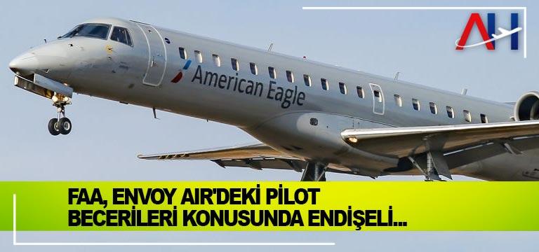 FAA, Envoy Air'deki pilot becerileri konusunda endişeli…